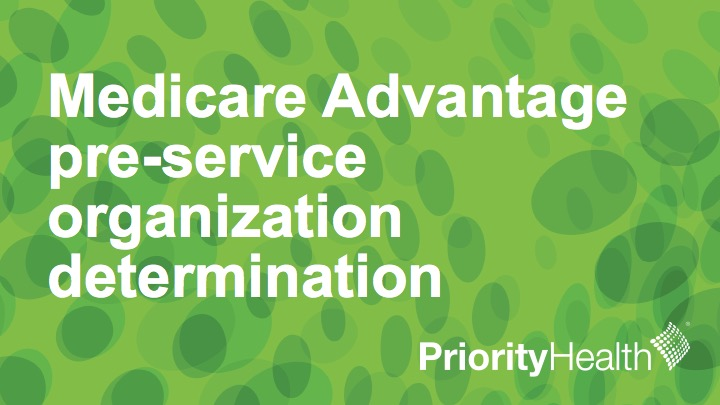 Medicare Advantage pre-service organization determinations walk-through